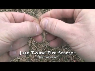 How to start a fire with Jute twine - by ThermaSleeper