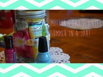 Mother's Day DIY Gift: Summer in a Jar!