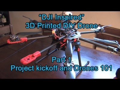 "Part 1: 3D Printed ""DJI Inspire One""-style DIY drone - Project kickoff"