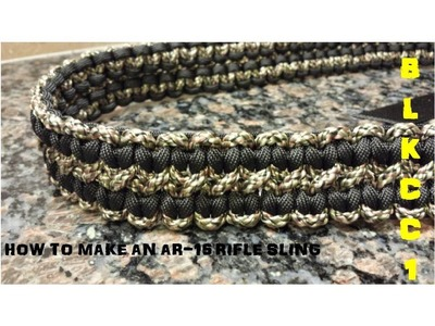 HOW TO MAKE A PARACORD RIFLE SLING FOR AN AR 15