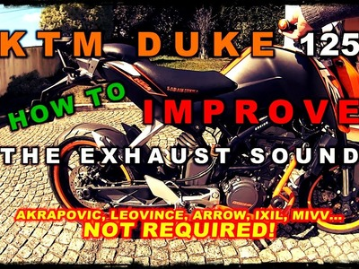 DIY HOW TO Improve exhaust sound|Startup,Escape|NO arrow,akrapovic|KTM Duke 125 Laranjinha Motorcyle