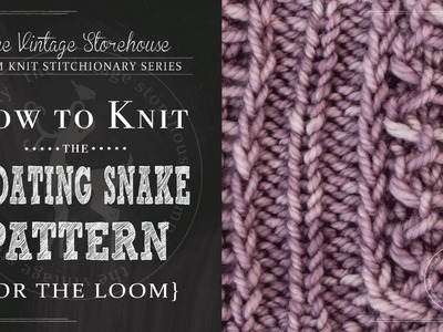How to Knit the Floating Snake Pattern {For the Loom}