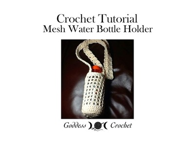 Crochet Tutorial - Water Bottle Holder