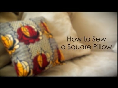 How to Sew a Square Pillow: {Maeling Designs #1}