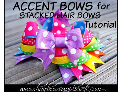 How to Make Accent Bows for Stacked Hair Bows - Hairbow Supplies, Etc.