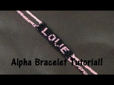 How to Make an Alpha Friendship Bracelet (Name Bracelet)!!!