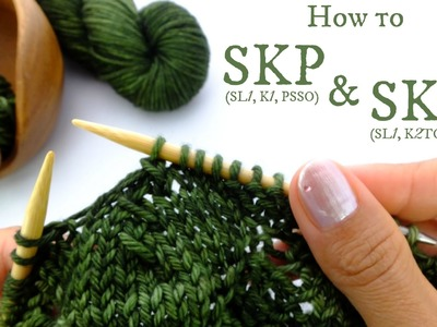 How to SKP and SK2P - Two Left Leaning Decreasing Knitting Stitches