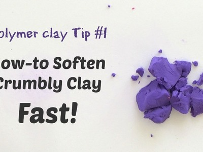 Polymer Clay Quick Tip #1 - How to Soften Crumbly Clay Fast!