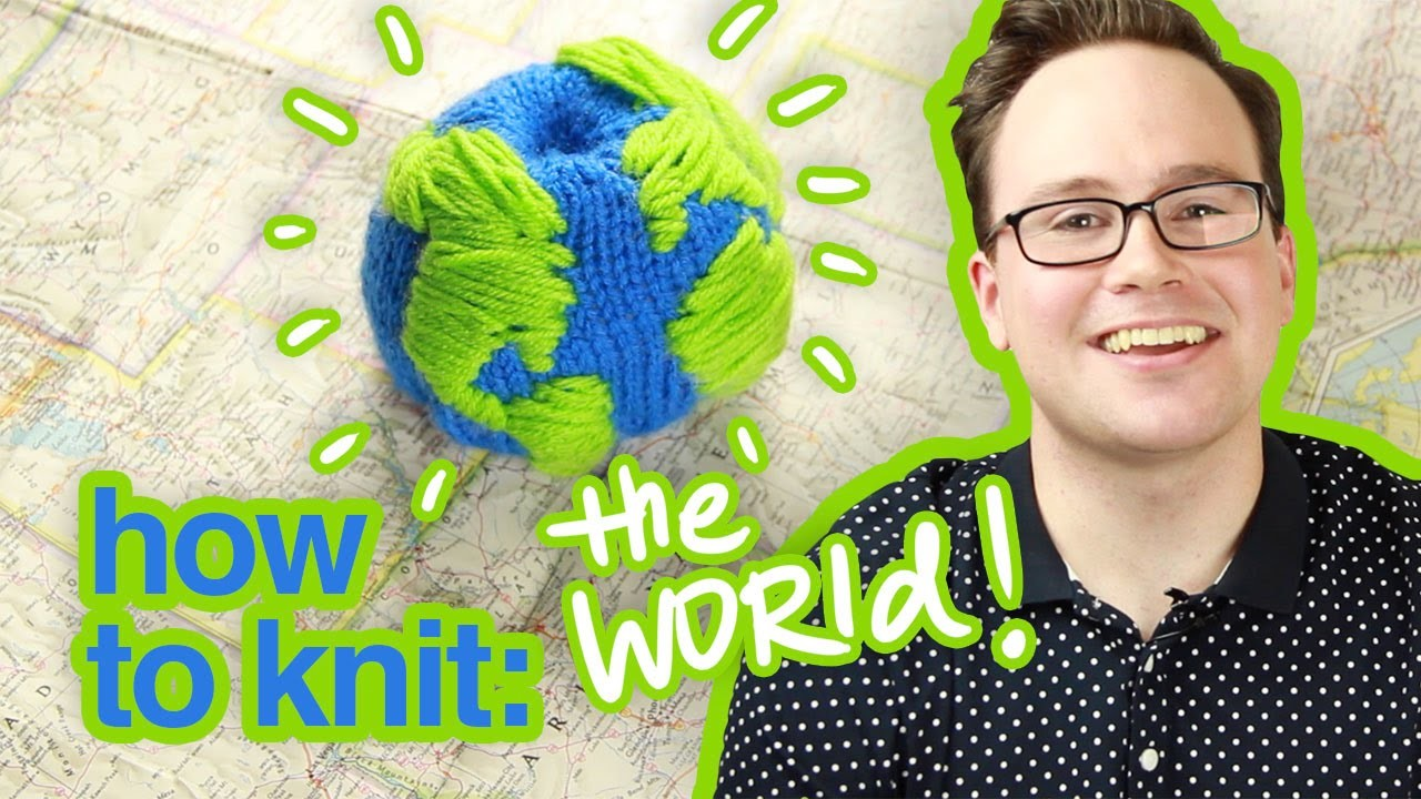 How To Knit The World!
