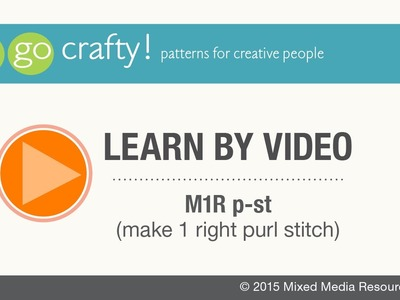 How to M1R p-st (make 1 right purl stitch): Go-Crafty