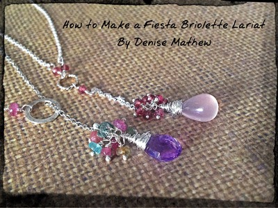 How to Make a Fiesta Briolette Lariat by Denise Mathew