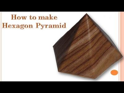 How to make Hexagon Pyramid