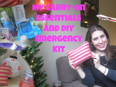 My Carry-On Essentials and DIY Emergency Kit