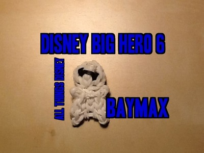 Rainbow Loom Mini Baymax Charm.Figure: Big Hero 6