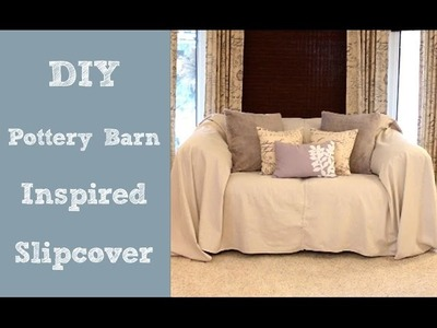 DIY Pottery Barn Inspired Slipcover
