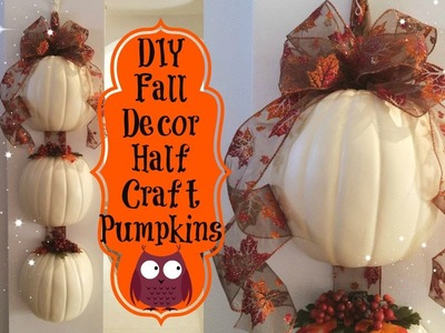 Project Share { Fall Decor } Half Craft Pumpkins