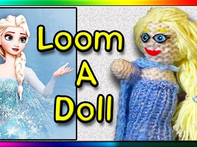 How To Loom Knit an Elsa Doll