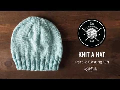 Learn to Knit Club: Learn to Knit a Hat, Part 3: Casting On