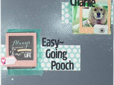 Scrapbooking Process Easy Going Pooch