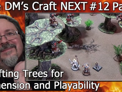 Crafting Trees for Table Top Playability (DM's Craft NEXT #12.Part 1)