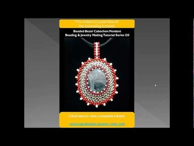 Jewelry Making Preview for Beaded Bezel Cabochon Pendant Tutorial
