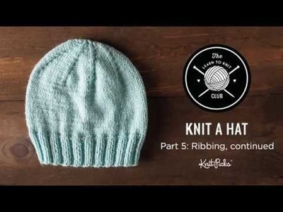 Learn to Knit Club: Learn to Knit a Hat, Part 5: Ribbing and Turning Your Work