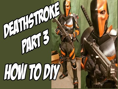 Deathstroke part 3 How to DIY  Cosplay costume Batman Arkham Knight