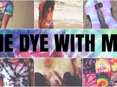 Tie Dye With Me! | A DIY
