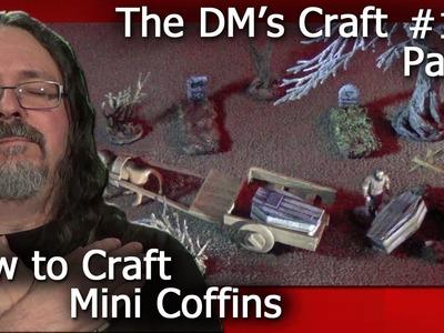 Crafting Coffins for D&D & Pathfinder (DM's Craft #120.Part1)