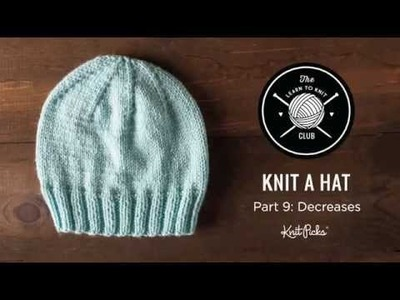 Learn to Knit Club: Learn to Knit a Hat, Part 9: Decreases
