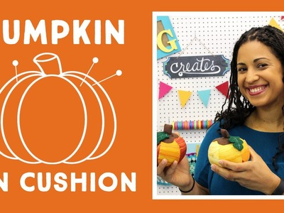 Pumpkin Pin Cushion: Easy Craft Tutorial with Vanessa of Crafty Gemini Creates