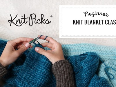 Beginner Knit Blanket Class, Part 5: Starting a New Row