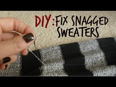 How to Fix SNAGGED SWEATERS!