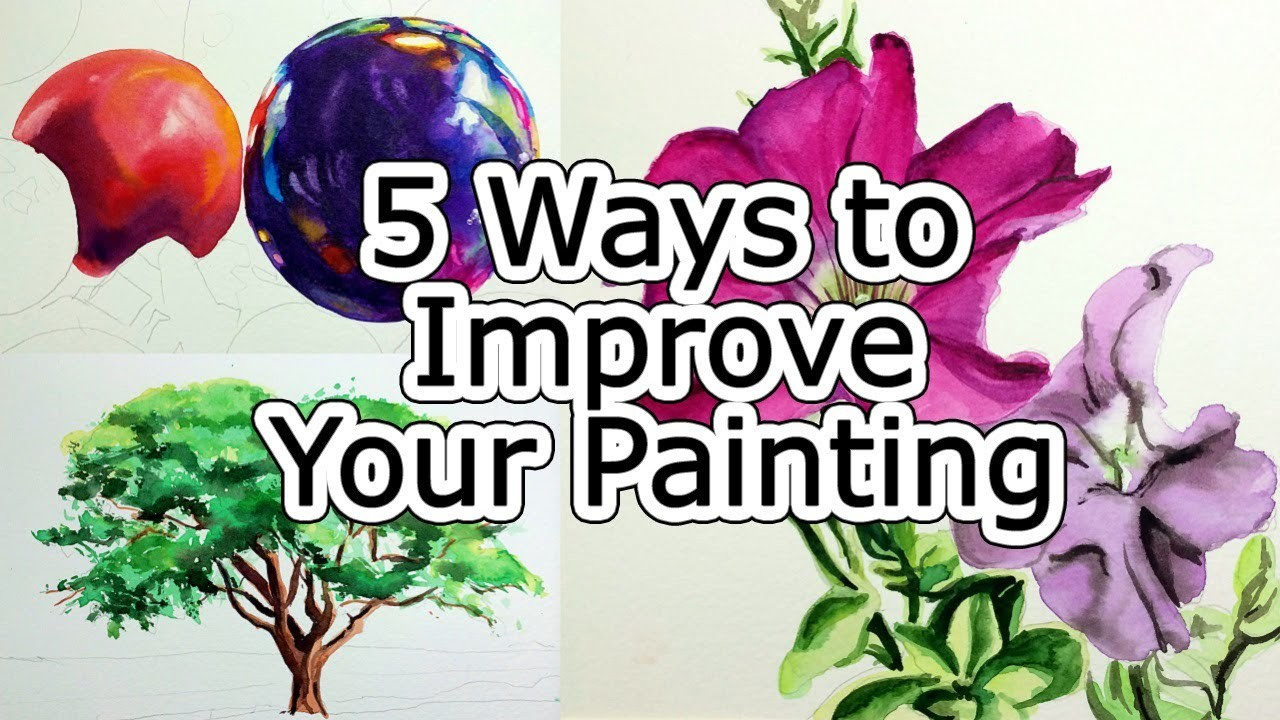 How to Improve Your Painting - 5 Techniques