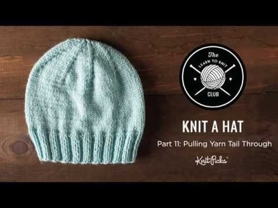 Learn to Knit Club: Learn to Knit a Hat, Part 11: Closing up the Hat