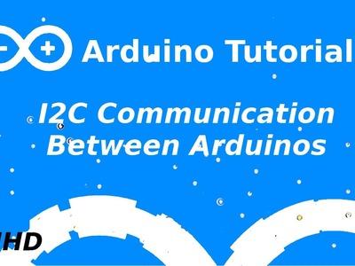 Arduino Tutorial #10: Arduino to Arduino I2C
