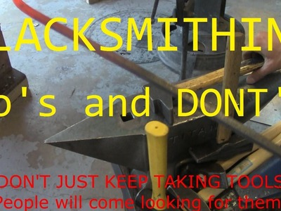 Do's and Don'ts of Blacksmithing