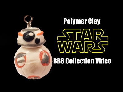 Polymer Clay BB8 (Collection Video) STAR WARS THE FORCE AWAKENS