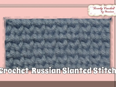 Crochet Russian Slanted Stitch