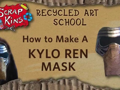 How to Make A Kylo Ren Mask from Junk: ScrapKins DIY Star Wars Recycled Art Projects for Kids