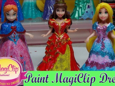 New DIY MAGICLIP Disney Princess Paint Tutorial Sparkle dresses Anna Belle Rapunzel