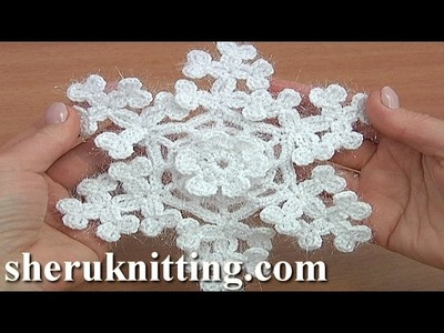 Crochet Six-Pointed Snowflake With Volumetric Center Tutorial 22 Part 1 of 2 Christmas Ornament