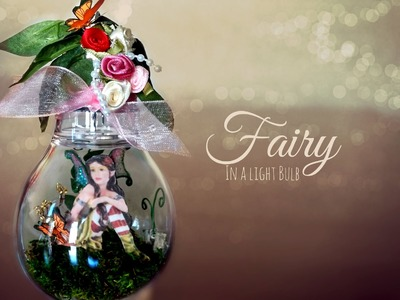 ♥ DIY Fairy in a Light Bulb.Jar ♥