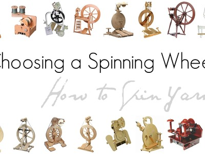 "How to Choose the ""Right"" Spinning Wheel for You"