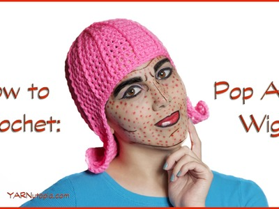 How to Crochet a Pop Art Wig