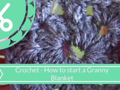 Crochet - How To Start A Granny Blanket!