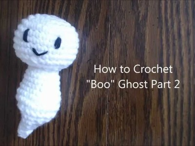 How to crochet a Ghost Boo Amigurumi Part 2