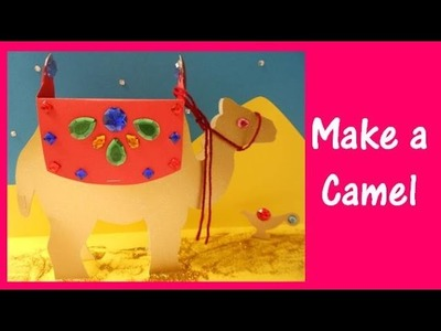 Arts and Crafts: How to make a Camel model.