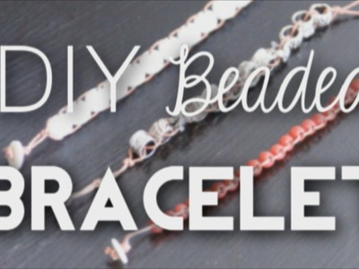 DIY Beaded Bracelet {Arm Candy}