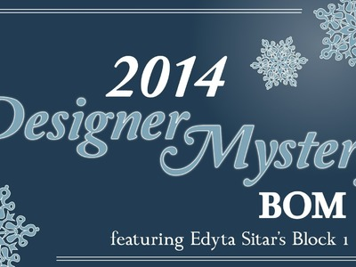 2014 Fat Quarter Shop Designer Mystery Block of the Month - Special Guest Edyta Sitar